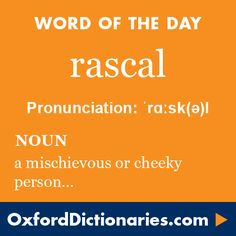 rascal (noun): A mischievous or cheeky person, especially a child or man (typically used in an affectionate way). Word of the Day for 4 June 2016. #WOTD #WordoftheDay #rascal