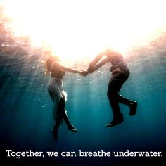 Together, we can breathe underwater.    Double-tap if you've ever met someone that you can breathe underwater with.    #BreatheUnderwater #Sea