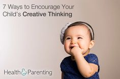 7 Ways to Encourage Your Child's Creative Thinking