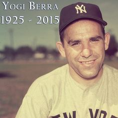 """MLB 23 Sept 2015    We mourn the passing of New York Yankees icon and Hall of Famer Yogi Berra. http://atmlb.com/1WhIaoj   """"90% of the game is half mental"""" -Yogi- You will be missed by 100% of baseball fans. RIP YOGI a true legend in his time..."""
