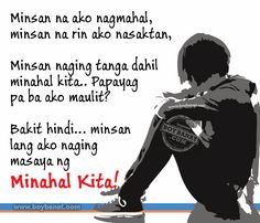 Tagalog Broken Hearted Quotes and Pinoy Broken-Hearted Sayings - Boy Banat Love Work Quotes, Stupid Love Quotes, Inspirational Words Of Love, Love People Quotes, Mothers Day Inspirational Quotes, Love You Forever Quotes, Happy Love Quotes, Crush Quotes Tagalog, Tagalog Quotes Patama