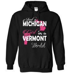 Just a MICHIGAN Girl In a VERMONT World T-Shirts, Hoodies. GET IT ==► https://www.sunfrog.com/Names/Just-a-MICHIGAN-Girl-In-a-VERMONT-World-Black-Hoodie.html?id=41382