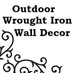 a collection of outdoor wrought iron wall decor for your patio or garden
