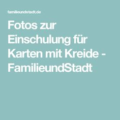 Fotos zur Einschulung für Karten mit Kreide - FamilieundStadt