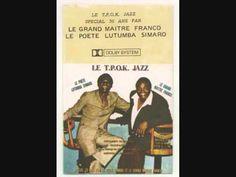 Special 30 Ans par le Poète Simaro et le Grand Maître Franco - Le T.P. O.K. Jazz 1986 - YouTube