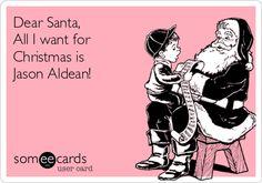 Dear Santa, All I want for Christmas is Jason Aldean!