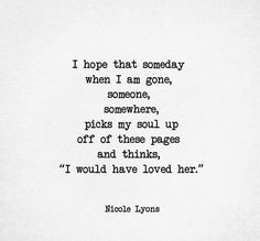 I think deep down that's all an artist wants. Poem Quotes, Quotable Quotes, Sad Quotes, Great Quotes, Words Quotes, Wise Words, Quotes To Live By, Life Quotes, Inspirational Quotes
