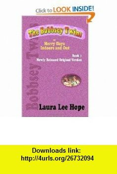 The Bobbsey Twins, or Merry Days Indoors and Out, Book 1, Newly Released Original Version (9781440438318) Laura Lee Hope , ISBN-10: 1440438315  , ISBN-13: 978-1440438318 ,  , tutorials , pdf , ebook , torrent , downloads , rapidshare , filesonic , hotfile , megaupload , fileserve