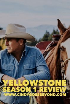 Yellowstone Season One Review - Cindy Goes Beyond Yellowstone Series Yellowstone Season One Review  Kevin Costner Yellowstone Series, Farm Fun, Kevin Costner, Best Part Of Me, Season 1, Yellow Things, Tv Series, Ranch, Guest Ranch