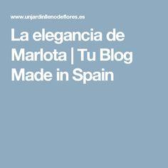 La elegancia de Marlota   Tu Blog Made in Spain