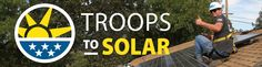 The Troops to Solar initiative will provide solar industry workforce training to over 1,000 U.S. military veterans and active service members across the country.