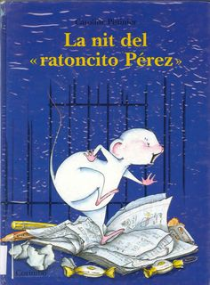 """Caroline Pistinier. """"La nit del ratoncito Pérez"""". Editorial Corimbo. (8 a 10 anys). Està a la biblio."""