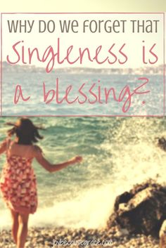How to be happy being single encouragement single life and why do we consider singleness to be a less worthy part of life than the other stages when instead we should consider it to be a blessing ccuart Images