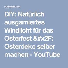 DIY: Natürlich ausgarniertes Windlicht für das Osterfest / Osterdeko selber machen - YouTube