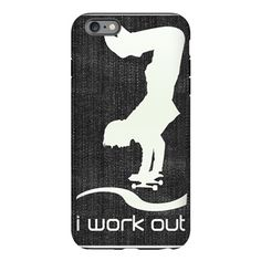 I Work Out Skateboard Fit iPhone Plus 6 Tough Case on CafePress.com