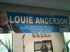 I own this banner.signed by Louie himself. Great show! Louie Anderson, Banner, Banner Stands, Banners