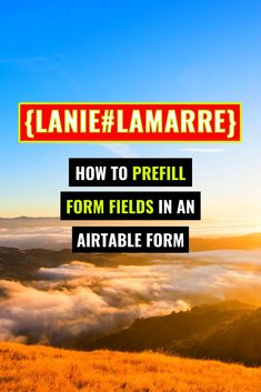 How to Prefill Form Fields In An Airtable Form // Lanie Lamarre -- #business #entrepreneeur #airtable