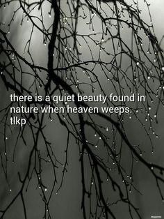 When heaven weeps! ♡