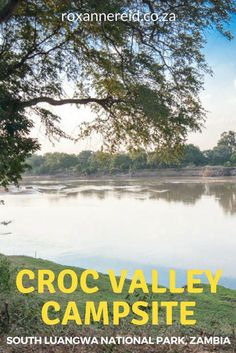 Camping at Croc Valley, South Luangwa National Park, Zambia #Africa #travel #campsite