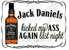 funny quotes with jack daniel in it Jack Daniels Quotes, Jack Daniels Logo, Jack Daniels Bottle, Whiskey Girl, Bourbon Whiskey, Whisky, Moonshine Whiskey, Jack Daniels Cocktails, You Don't Know Jack
