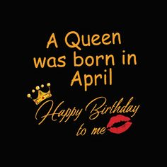A Queen was born in April happy birthday to me svg,dxf,eps,png digital – SVGTrending Happy Birthday To Me Quotes, Happy Birthday Wishes Images, Birthday Quotes For Daughter, Birthday Wishes For Myself, Birthday Wishes Quotes, Birthday Messages, It Is My Birthday, Happy Birthday April, Girlfriend Birthday