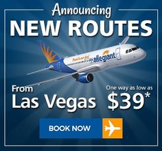 Announcing new routes from Las Vegas. One way as low as $39*. Book Now.