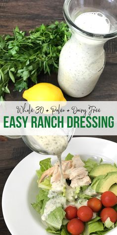 Ranch Dressing This easy ranch dressing is ready in less than 5 minutes! Plus it's dairy free so you can enjoy it even with a Whole paleo, dairy free, or clean eating lifestyle!This easy ranch dressing is ready in less than 5 minutes! Plus it's dairy f Paleo Recipes Easy, Whole 30 Recipes, Dairy Free Recipes, Whole Food Recipes, Paleo Meals, Paleo Food, Paleo Dessert, Whole 30 Mayo Recipe, Dairy Free Dressing Recipes