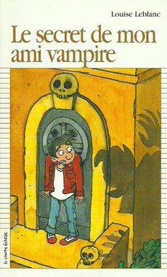 LEBLANC, LOUISE. Le secret de mon ami vampire