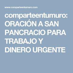 comparteentumuro: ORACIÓN A SAN PANCRACIO PARA TRABAJO Y DINERO URGENTE