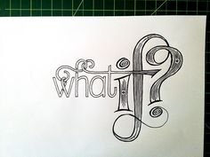 what if? Handwritten typography 5.19.14 photo
