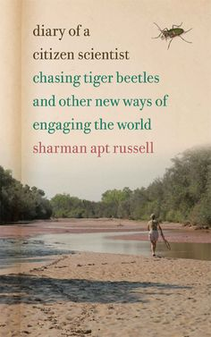 Diary of a Citizen Scientist: Chasing Tiger Beetles and Other New Ways of Engaging the World: Sharman Apt Russell: 8601418384182: Amazon.com: Books