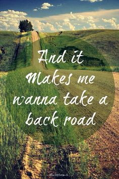 There is nothing more relaxing then this. Dont get me wrong I love my glitz and glam, but sometimes the best way to spend a day is sitting next to someone driving some old back road listening to country music and taking in the scenery. Could use a day like this.