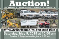 Live landscaping & snow removal equipment auction!  Saturday, May 9, 2015 at 10:00 am Preview Begins at 8:30 am 1117 Matzinger Road, Toledo, Ohio 43612 Complete Liquidation of former landscape, irrigation, snow removal, & fetilizer company. Items include a fleet of trucks, grasshopper zero turn lawn mowers, skid steers, snow plows, trailers, & more! Pamela Rose Auction Co. LLC (419) 865-1224 #PamelaRoseAuction