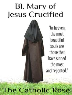 ~ Bl. Mary of Jesus Crucified...
