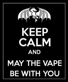 May the Vape be with You #popular repinned by http://pinterest.com/thebestecigs/