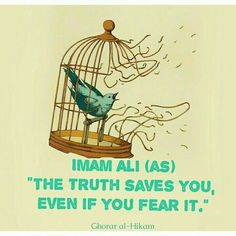 """""""The truth saves you even if you fear it."""" -- Imam Ali (as) Islamic Qoutes, Muslim Quotes, Religious Quotes, Hindi Quotes, Hazrat Ali Sayings, Imam Ali Quotes, Ibn Ali, Allah God, Islam Quran"""