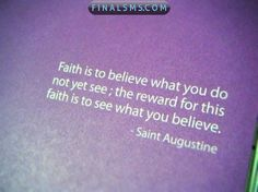 Inspirational+Quotes+About+Faith | Faith is to believe what you do not see; the reward of this faith is ...