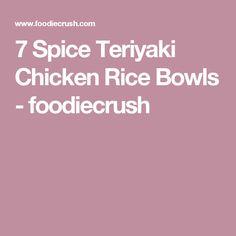 7 Spice Teriyaki Chicken Rice Bowls - foodiecrush
