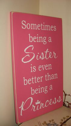 11 1/4 x 19 Sometimes being a SISTER is even by CottageSignShoppe, $42.00