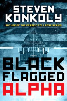 129 best thriller images on pinterest books to read libros and black flagged alpha prequel to the black flagged series the black flagged technothriller series fandeluxe Gallery