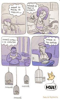 Você vive preso no futuro? Por que não fazer as coisas hoje? http://bit.ly/16yZ7Gm