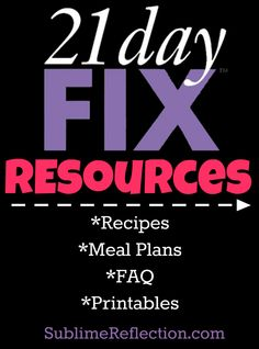 21 Day Fix resources! Meal plans, recipes, FAQ, printable templates, and more!!