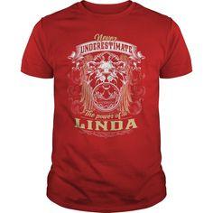 NEVER underestimate THE POWER OF A Linda #name #Linda. L Names t-shirts,L Names sweatshirts, L Names hoodies,L Names v-necks,L Names tank top,L Names legging.