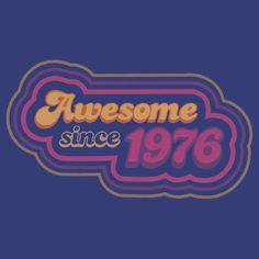 Awesome since 1976 | Unisex T-Shirt