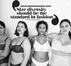 Size diversity should be the standard in fashion! AMEN!  Ashley Graham, Tara Lynn, Candice Huffine, Marquita Pring,
