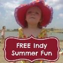 A regularly updated list of FREE stuff to do in Indiana this Summer | Indy with Kids | http://www.indywithkids.com/category/summer-free/