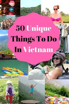 50 Unique Things To Do In Vietnam / Backpacking Vietnam