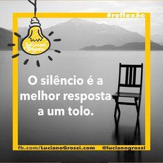 """Nem todos estão preparados para receberem a verdade ou mesmo desejam receber a verdade! Tem discussão que simplesmente não vale a pena!  """"O silêncio é a única resposta que devemos dar aos tolos. Porque onde a ignorância fala a inteligência não dá palpites atribuído a Clarice Lispector. #reflexão  Visite LucianoGrossi.com!   #frasedodia #frasesdenegócios #carreira #sucesso #profissional #crescimento #bepositive #regra #meta #empreendedor #foco #empreendedorismo #PNL #coaching #motivação…"""