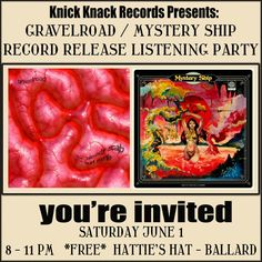 Hattie's Hat in Ballard will host the GravelRoad and Mystery Ship joint listening party where we will spin the new records from these bands that we will release in July.  Get an early listen to these two amazing new records and throw back a few cold ones with the bands and the Knick Knack Records crew.  We'll be giving away records, t-shirts, stickers, cd's and more.