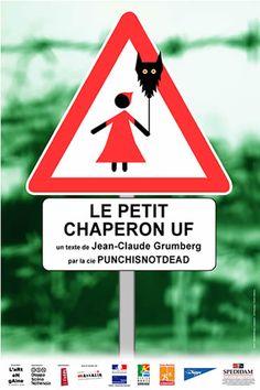 par Cyril Bourgois et la Cie Punchisnotdead http://www.artengaine.fr/punchisnotdead/Productions/Pages/LE_PETIT_CHAPERON_UF.html